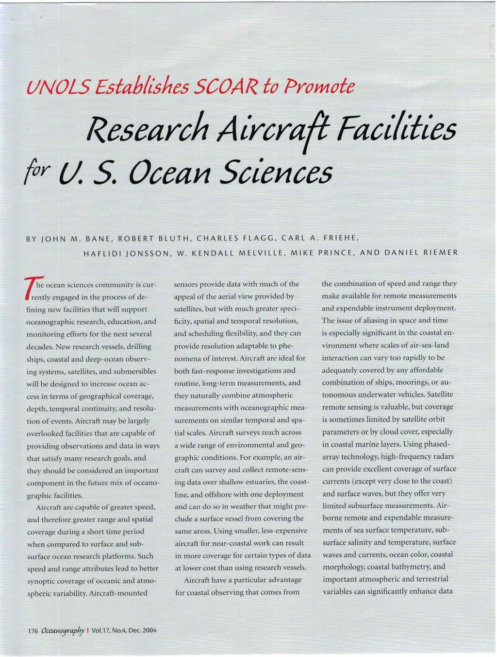 UNOLS Establishes SCOAR to Promote Research Aircraft Facilities Ar U. S. Ocean Sciences BY JOHN M. BANE, ROBERT BLUTH, CHARLES FLAGG, CARL A. FRIEHE, HAFLIDI JONSSON, W.