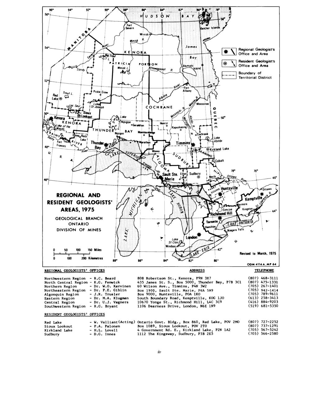 Regional Geologist's Office and Area Resident Geologist's Office and Area Boundary of Territorial District REGIONAL AND RESIDENT GEOLOGISTS' AREAS, GEOLOGICAL BRANCH ONTARIO DIVISION OF MINES 50 100