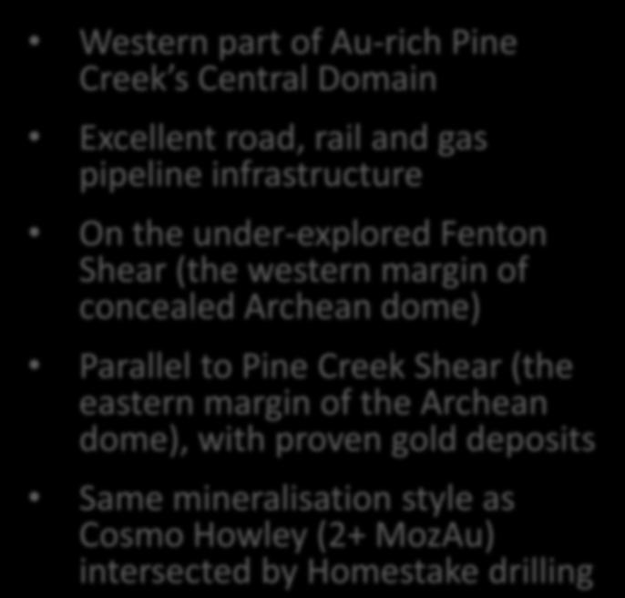Blue Thunder Gold Project Western part of Au-rich Pine Creek s Central Domain Excellent road, rail