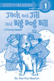 Time for a Rhyme! Ready to Read Preschool Kindergarten The STEP INTO READING book Jack and Jill and Big Dog Bill uses rhyming words.
