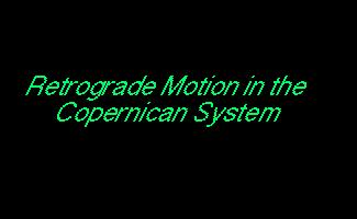 Retrograde Motion The apparent temporary