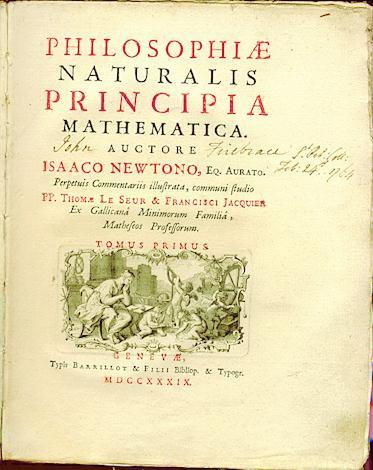 Mathematical Principles of Natural Philosophy 1687 Newton s Three Law of Motion 1.