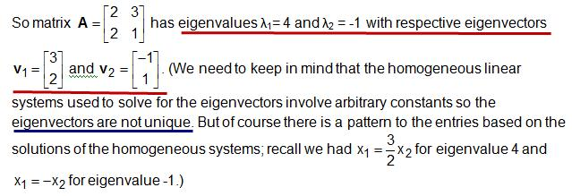 Summary: For our eigenvalue/eigenvector computations we use the following two-step procedure. Step 1. Determine the characteristic equation is λ 2 tr(a)λ + det(a) = 0 and solve for the eigenvalues.
