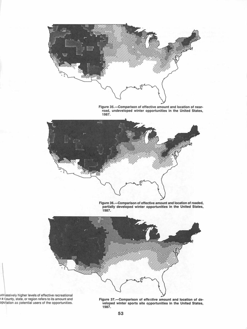 Figure 35.-Comparison of effective amount and location of nearroad, undeveloped winter opportunities in the United States, 1987. Figure 36.