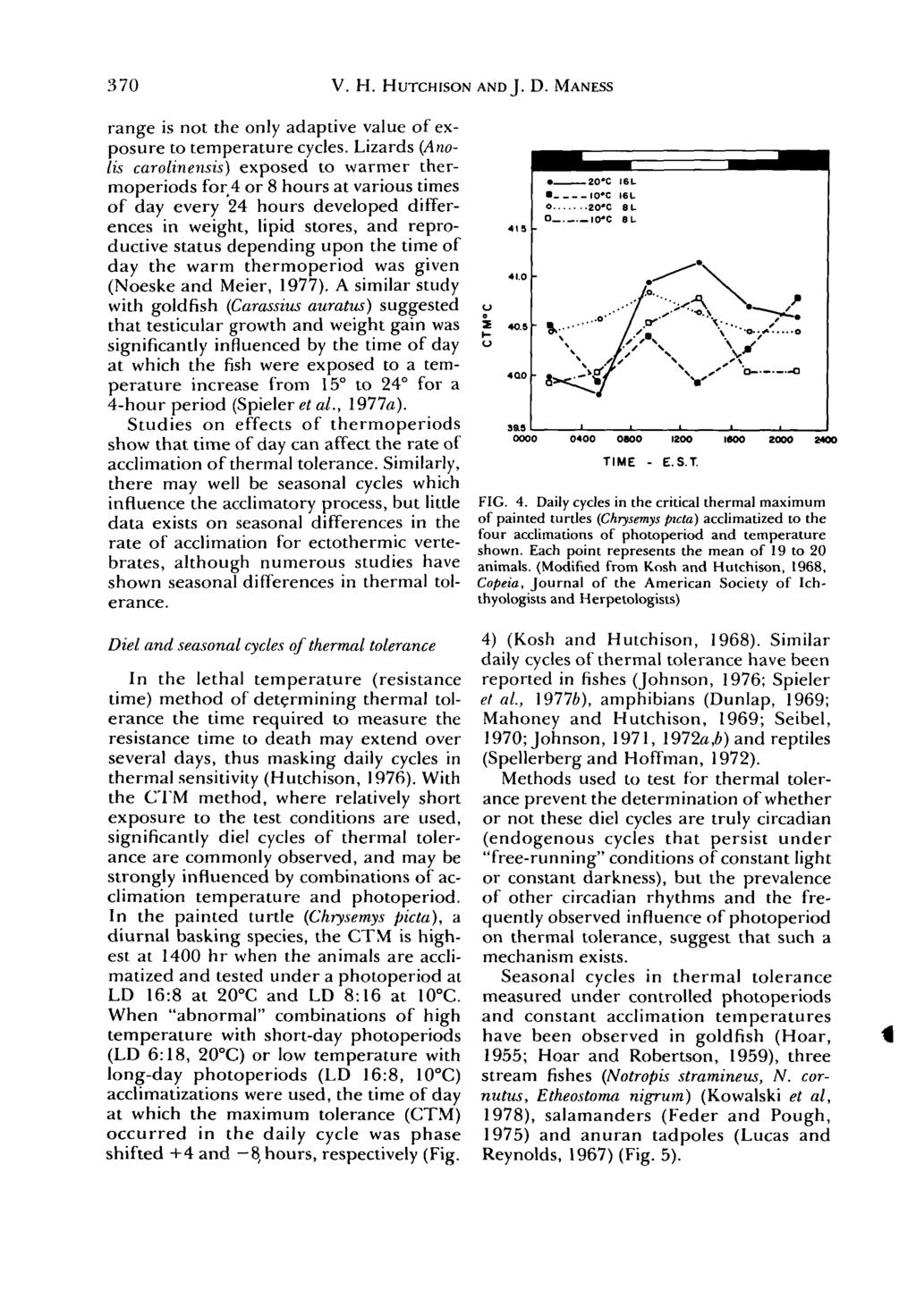 370 V. H. HUTCHISON AND J. D. MANESS range is not the only adaptive value of exposure to temperature cycles.
