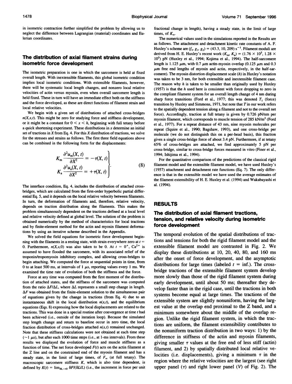 1 478 Biophysical Journal Volume 71 September 1996 in isometric contraction further simplified the problem by allowing us to neglect the difference between Lagrangian (material) coordinates and