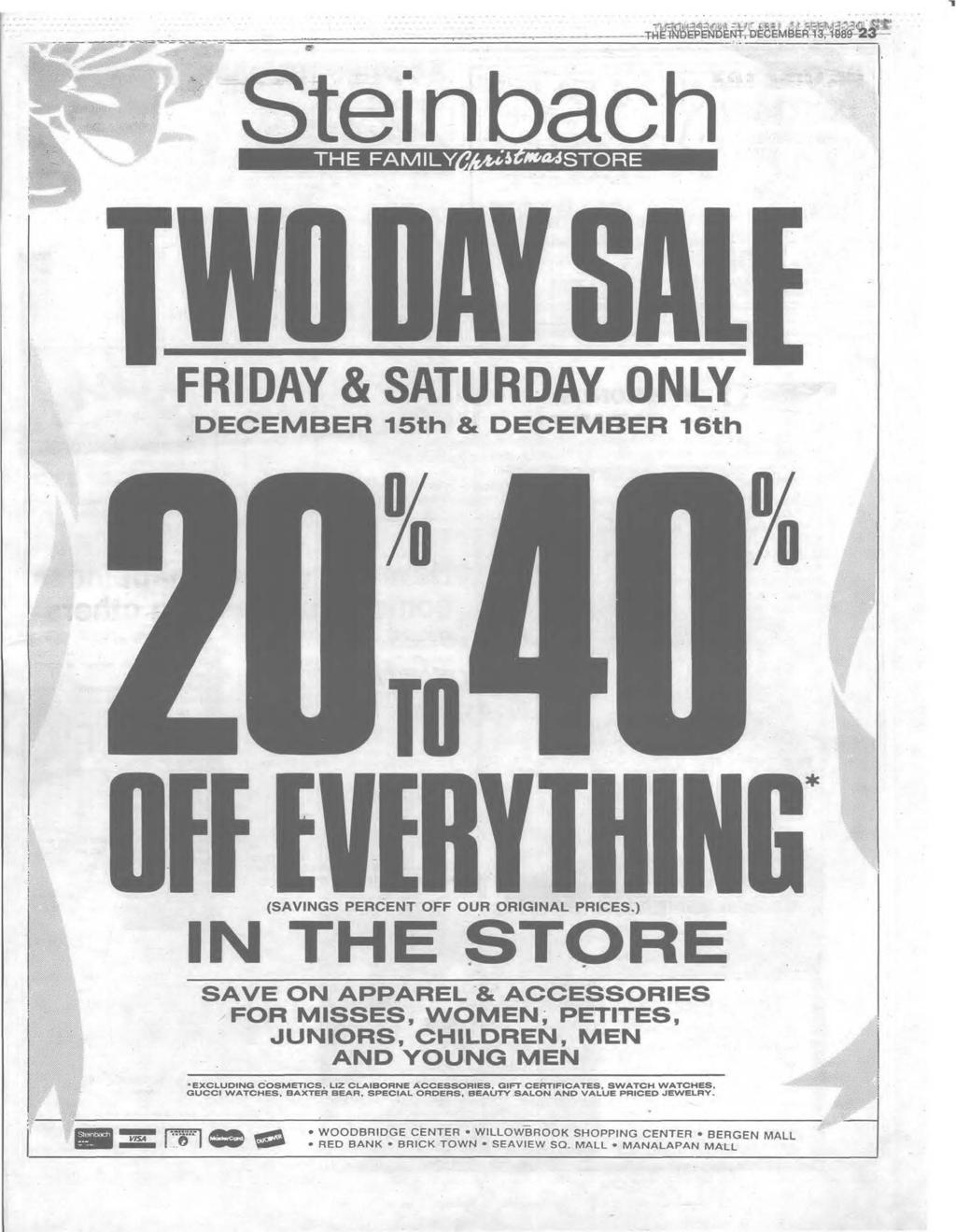 T W D DAY S f llf FR ID A Y & SATURDAY ONLY D E C E M B E R 15th & D E C E M B E R 16th i I. O ff EVERVTHKG (SAVINGS PERCENT OFF OUR ORIGINAL PRICES.