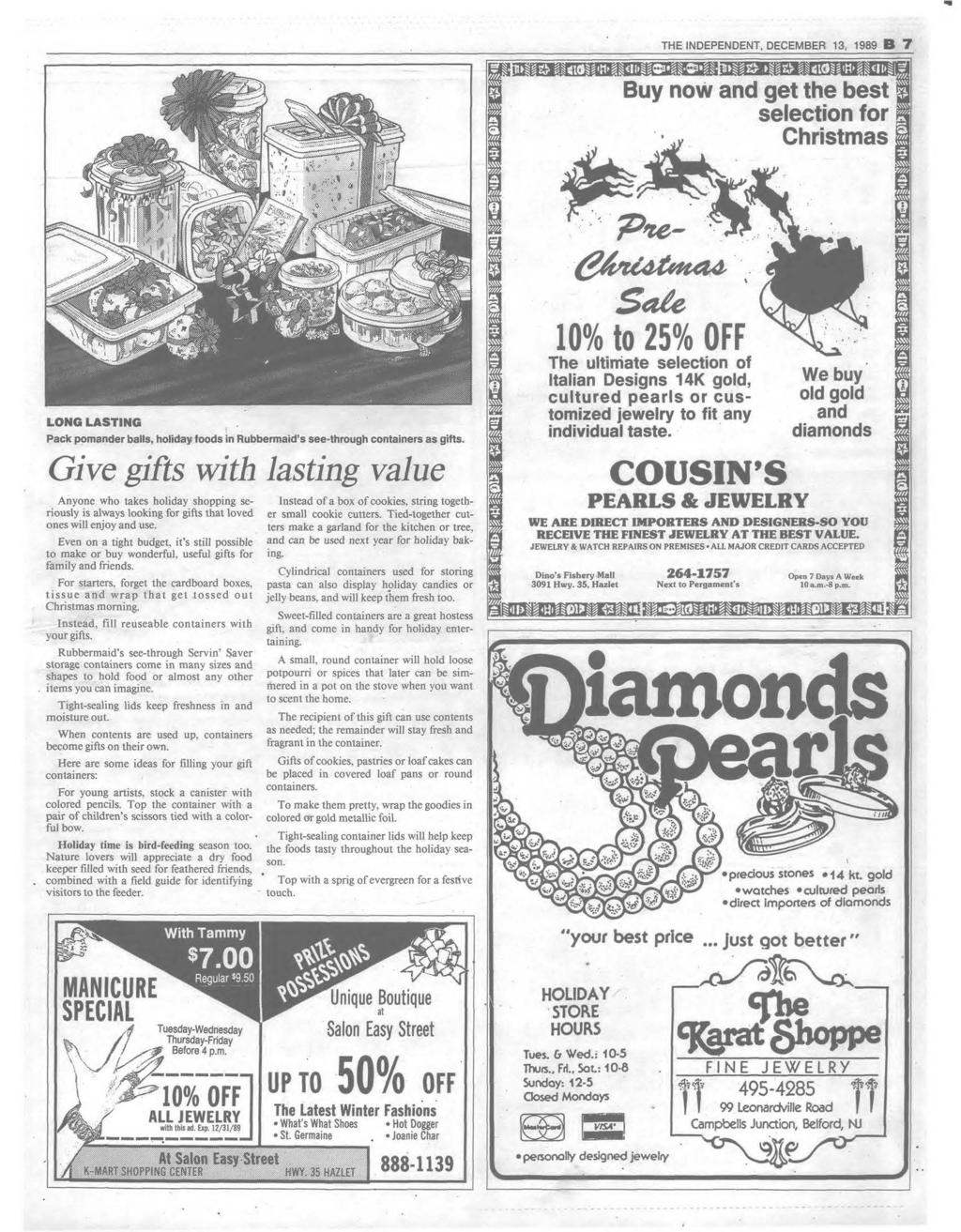 THE INDEPENDENT, DECEM BER 13, 1989 B 7 Buy now and get the best selection for Christmas 'P n e - L O N G L A S T I N G > Pack pomander balls, holiday foods in Rubbermaid s see-through containers as