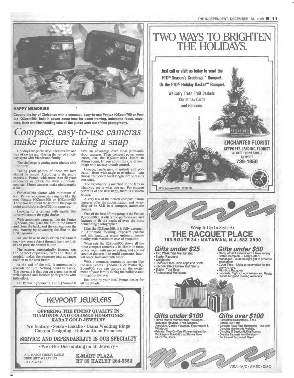 THE INDEPENDENT, DECEM BER 13, 1989 B 1 1 TWO WAYS TO BRIGHTEN THE HOLIDAYS.