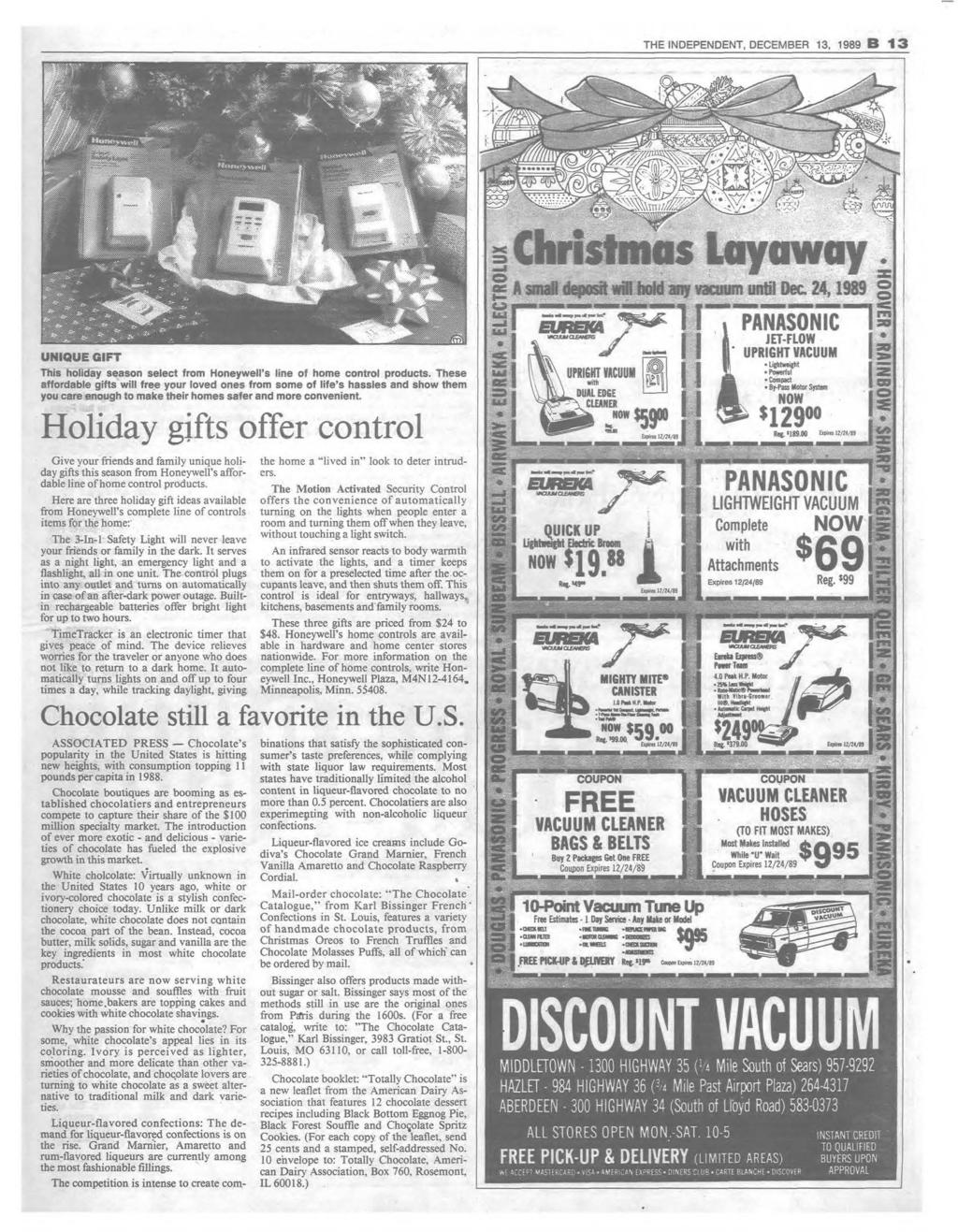 THE INDEPENDENT, DECEM BER 13, 1989 B 1 3 C h r is tm a s L a y a w a y A small deposit will hold any vacuum until Bee, 24,1989 UNIQUE GIFT This holiday season select from Honeywell s line of home