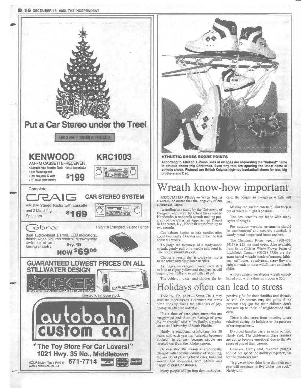 B 1 6 DECEM BER 13, 1989, THE INDEPENDENT Put a Car Stereo under the Tree! KENWOOD AM-FM CASSETTE-RECEIVER.