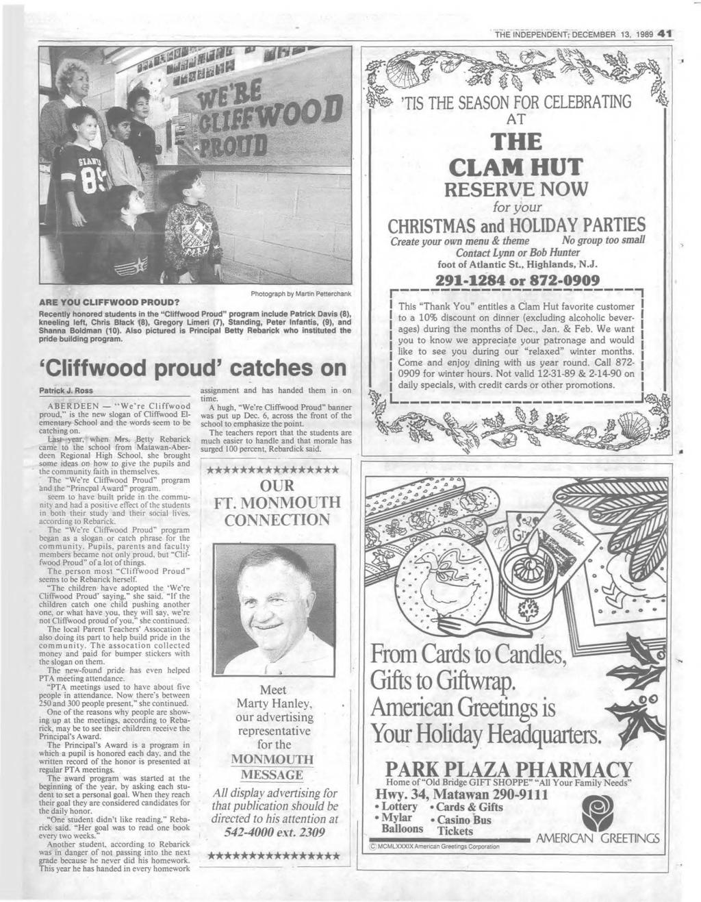 THE INDEPENDENT; DECEM BER 13, 1989 4 1 w T I S T H E S E A S O N F O R C E L E B R A T I N G % A T THE CLAM HUT R E S E R V E N O W for your CHRISTMAS and HOLIDAY PARTIES C r e a t e y o u r o w n m
