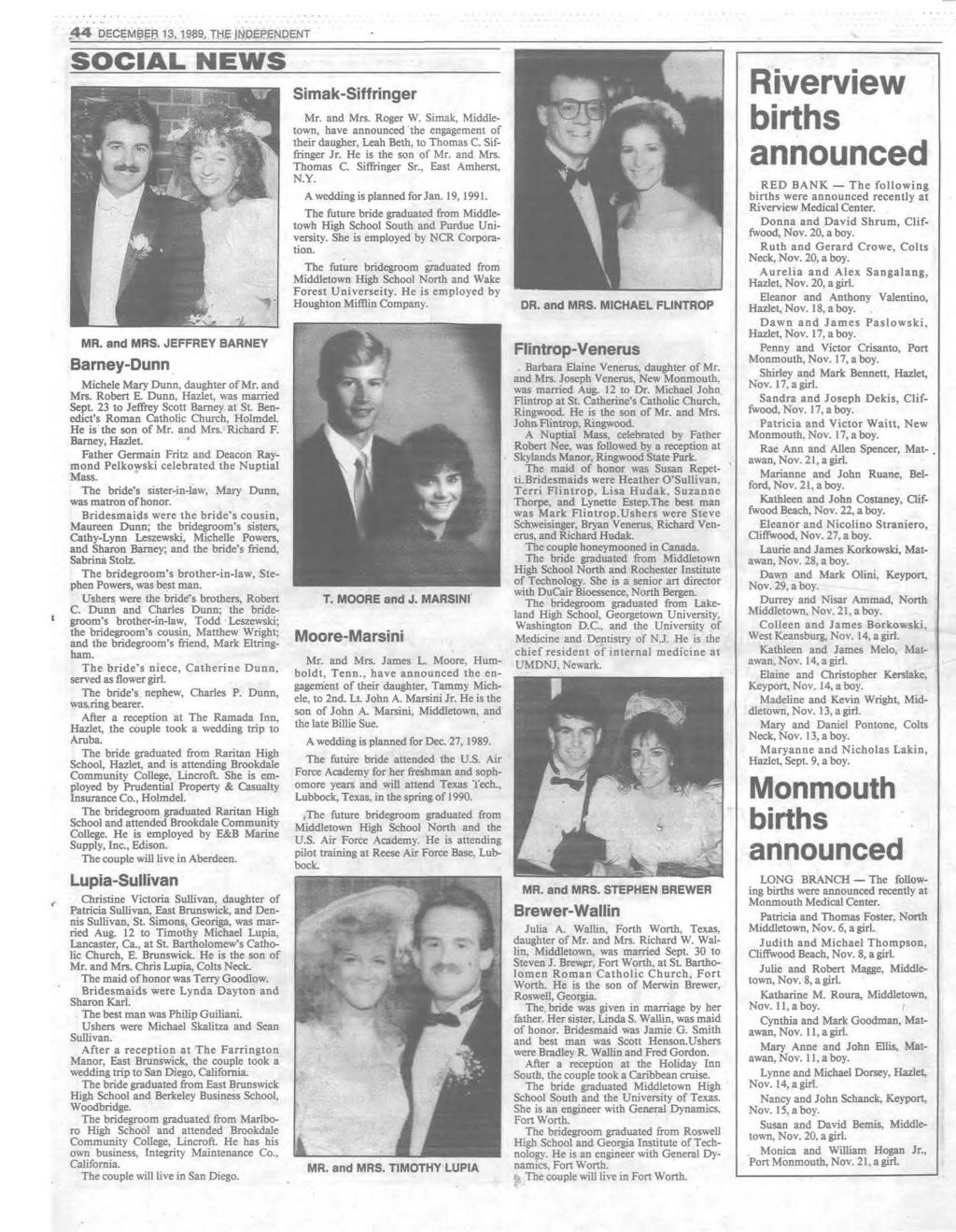 4 4 DECEM BER 13,1989, THE INDEPENDENT S O C IA L N E W S MR. and MRS. JEFFREY BARNEY Barney-Dunn Michele Mary Dunn, daughter of Mr. and Mrs. Robert E. Dunn, Hazlet, was married Sept.