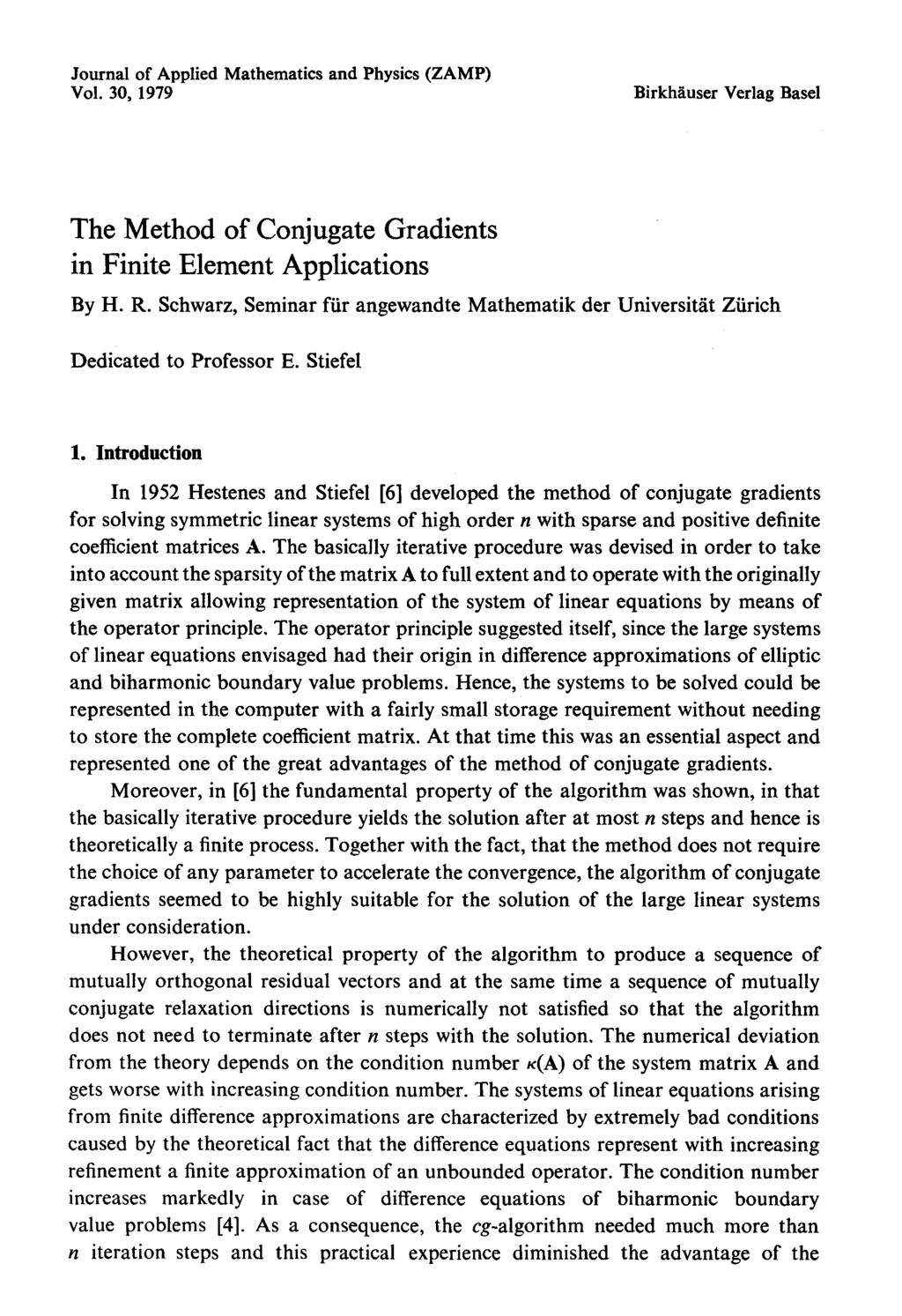 Journal of Applied Mathematics and Physics (ZAMP) Vol. 30, 1979 Birkhiuser Yerlag Basel The Method of Conjugate Gradients in Finite Element Applications By H. R.