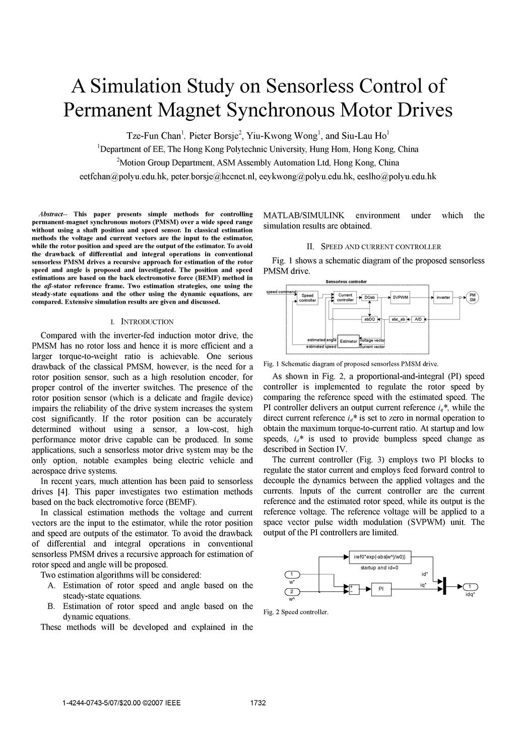 A Simulation Study on Sensorless Control of Permanent Magnet Synchronous Motor Drives Tze-Fun Chan', Pieter Borsje2, Yiu-Kwong Wong', and Siu-Lau Ho' 'Department of EE, The Hong Kong Polytechnic