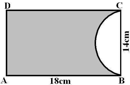 15. A paper is in the form of a rectangle ABCD in which AB = 18cm and BC = 14cm. A semicircular portion with BC as diameter is cut off.