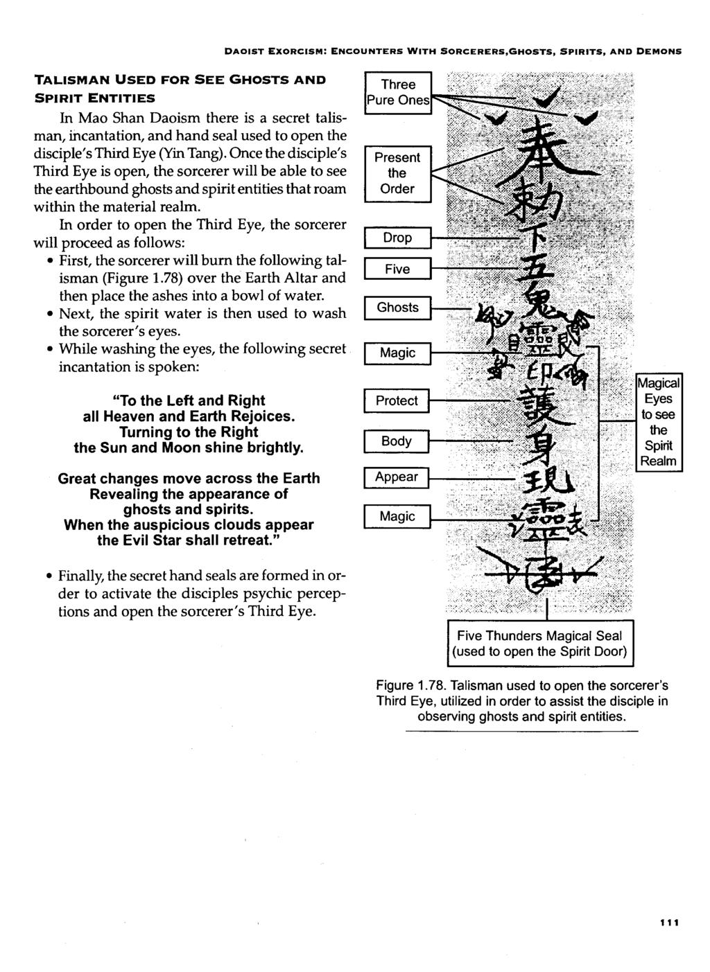 DAOIST EXORCISM: ENCOUNTERS WITH SORCERERS,GHOSTS, SPIRITS, AND DEMONS TALISMAN USED FOR SEE GHOSTS AND SPIRIT ENTITIES In Mao Shan Daoism there is a secret talisman, incantation, and hand seal used