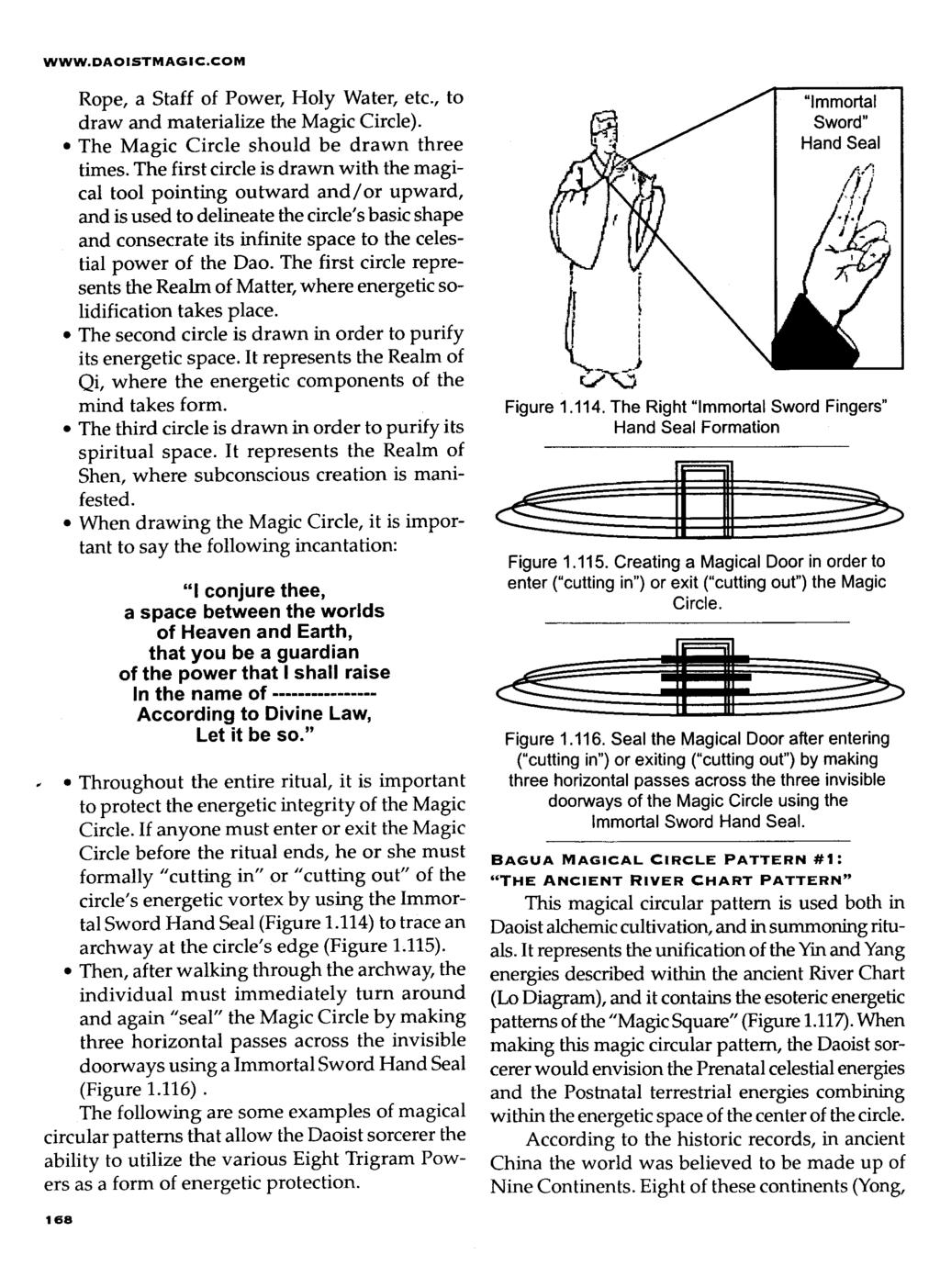WWW.DAOISTMAGIC.COM Rope, a Staff of Power, Holy Water, etc., to draw and materialize the Magic Circle). The Magic Circle should be drawn three times.