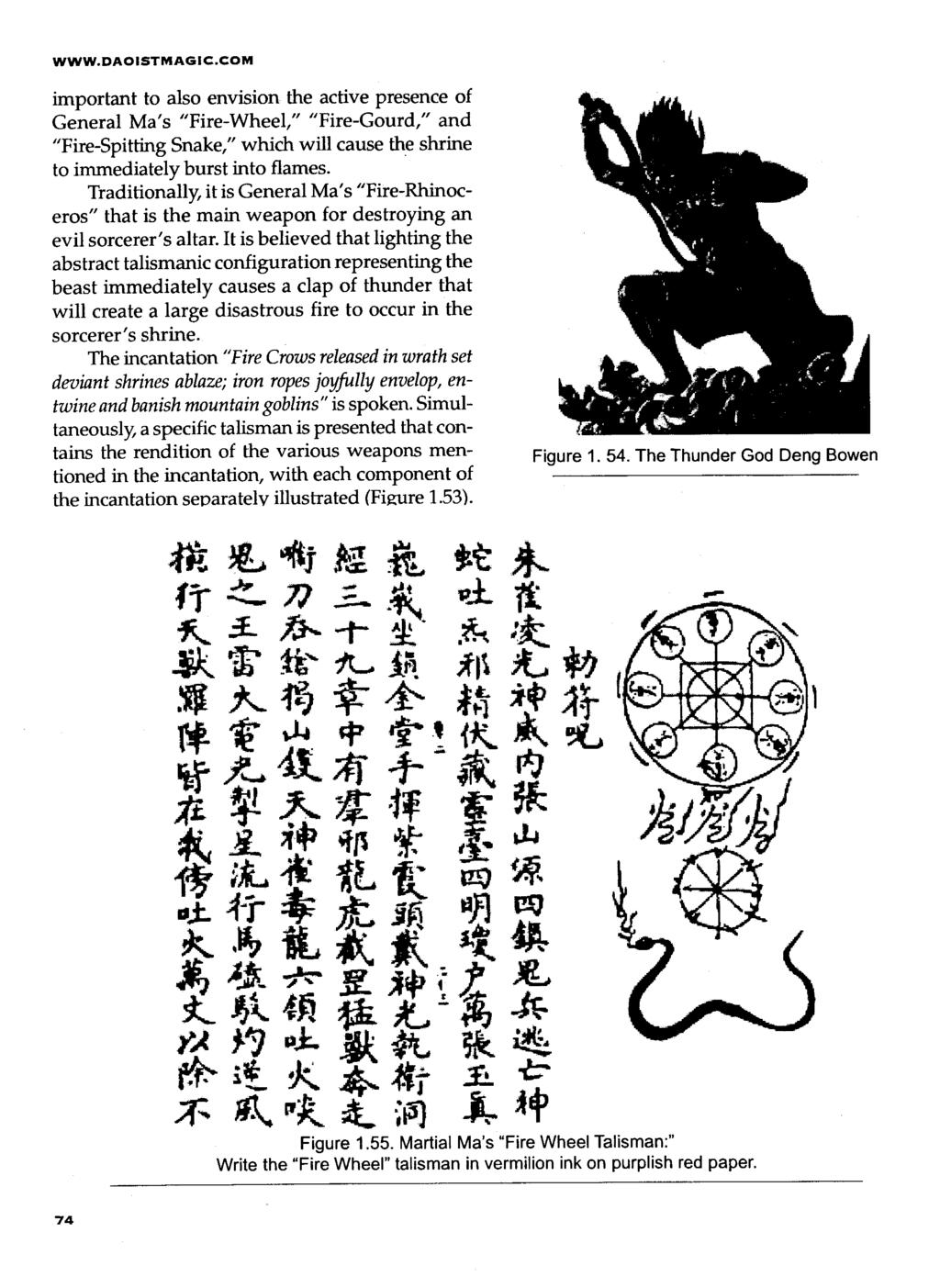 "WWW.DAOISTMAGIC.COM important to also envision the active presence of General Ma's ""Fire-Wheel,"" ""Fire-Gourd,"" and ""Fire-Spitting Snake,"" which will cause the shrine to immediately burst into flames."