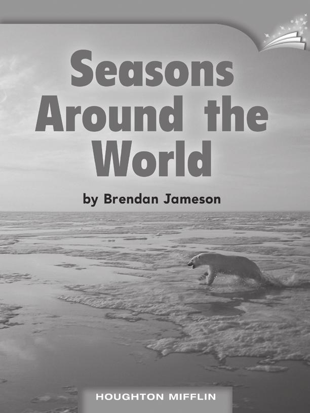 LESSON 13 TEACHER S GUIDE Seasons Around the World by Brendan Jameson Fountas-Pinnell Level K Informational Text Selection Summary There are more than the traditional four seasons.