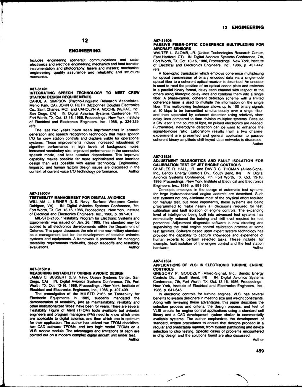 12 ENGINEERING 12 A67-31506 PASSIVE FIBER-OPTIC COHERENCE MULTIPLEXING ENGINEERING AIRCRAFT SENSORS FOR Includes engineering (general); communications and radar; WALTER L. GLOMB, JR.