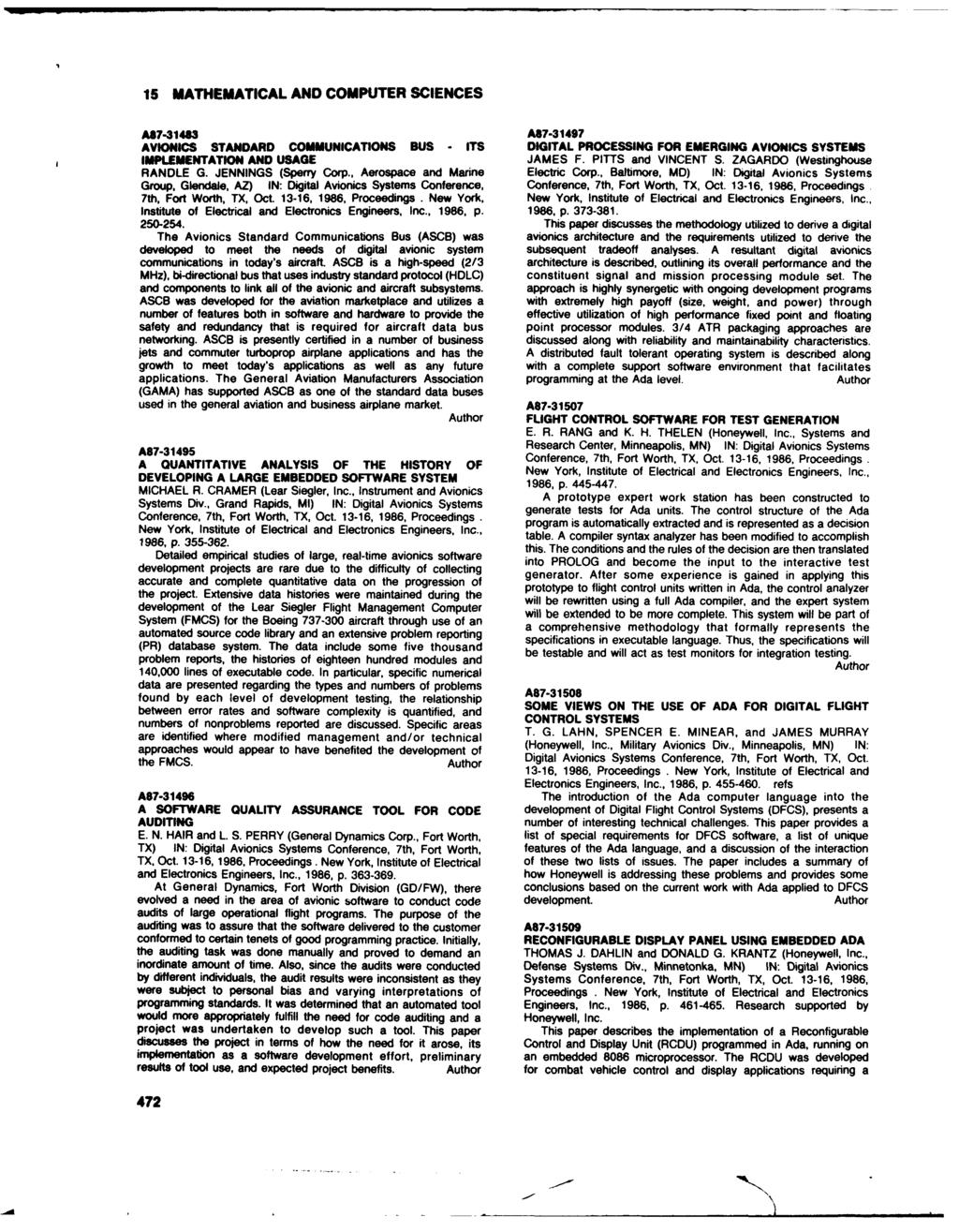 15 MATHEMATICAL AND COMPUTER SCIENCES A87-3143 A87-31497 AVIONICS STANDARD COMMUNICATIONS BUS - ITS DIGITAL PROCESSING FOR EMERGING AVIONICS SYSTEMS IMPLEMENTATION AND USAGE JAMES F.