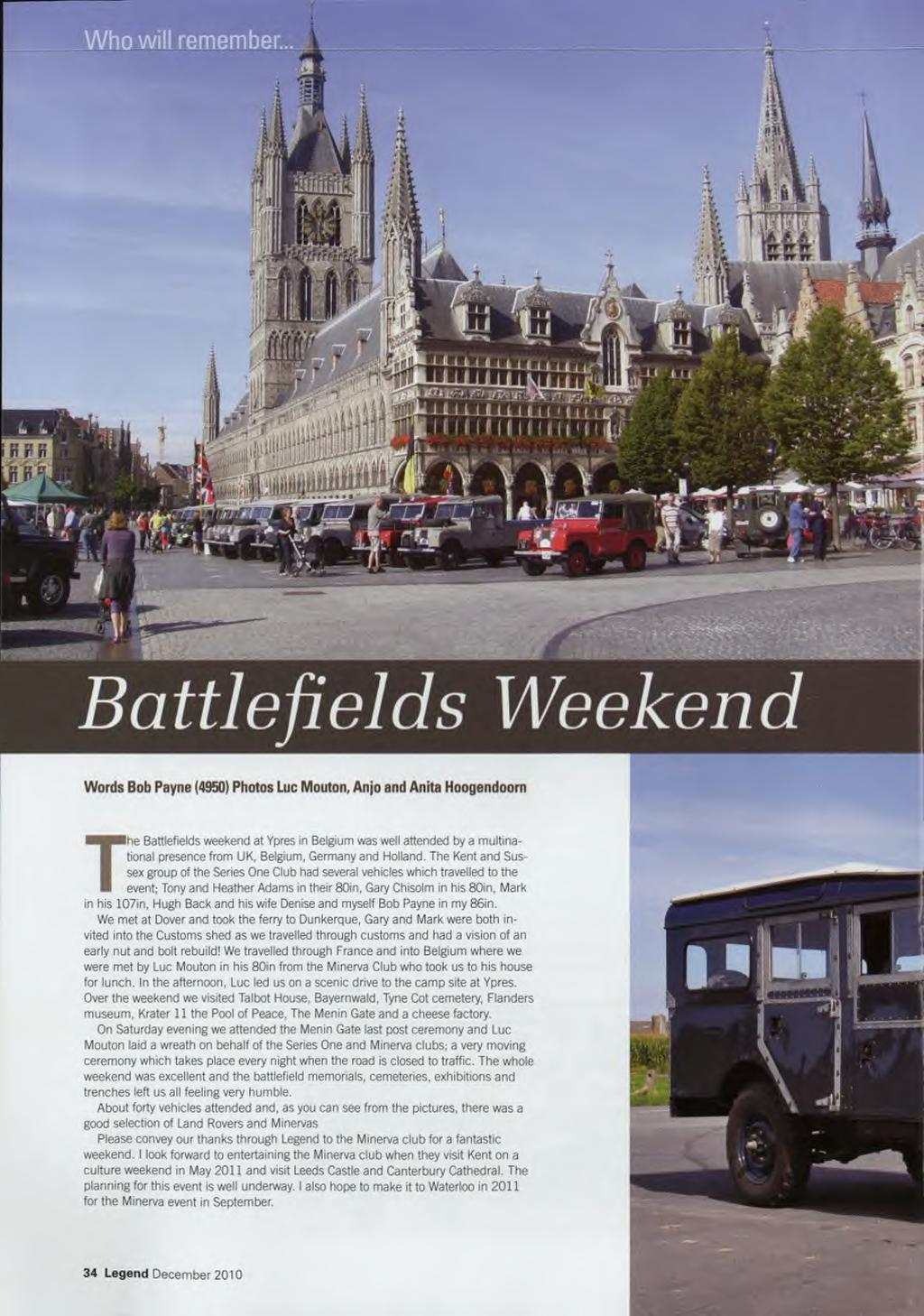 Who will reme Words Bob Payne (4950) Photos Luc Mouton, Anjo and Anita Hoogendoorn The Battlefields weekend at Ypres in Belgium was well attended by a multinational presence from UK, Belgium, Germany