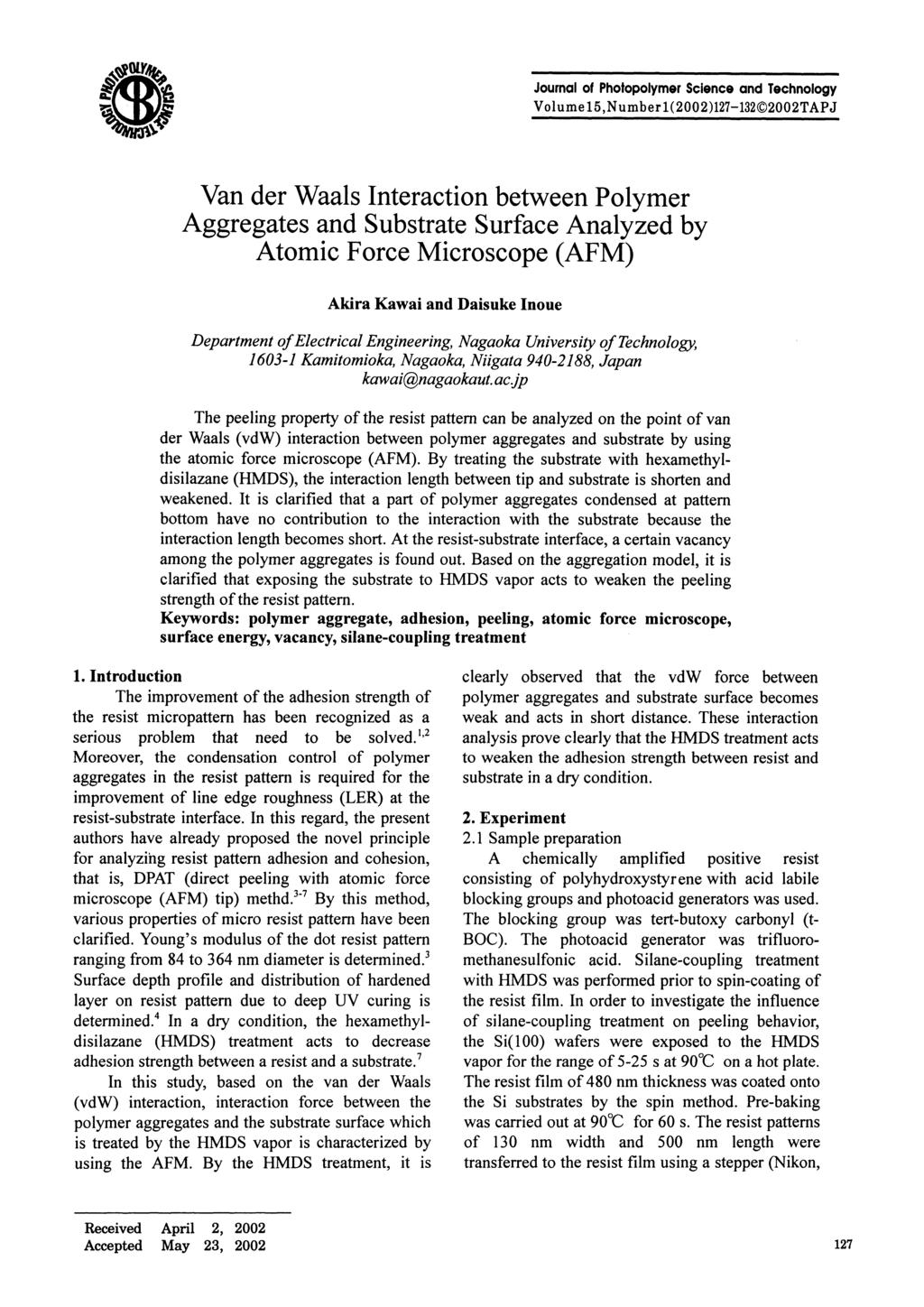 Journal of Photopolymer Science and Technology Volume 15,Number 1(2002)127-132 2002TAPJ L Van der Waals Interaction between Polymer Aggregates and Substrate Surface Analyzed by Atomic Force