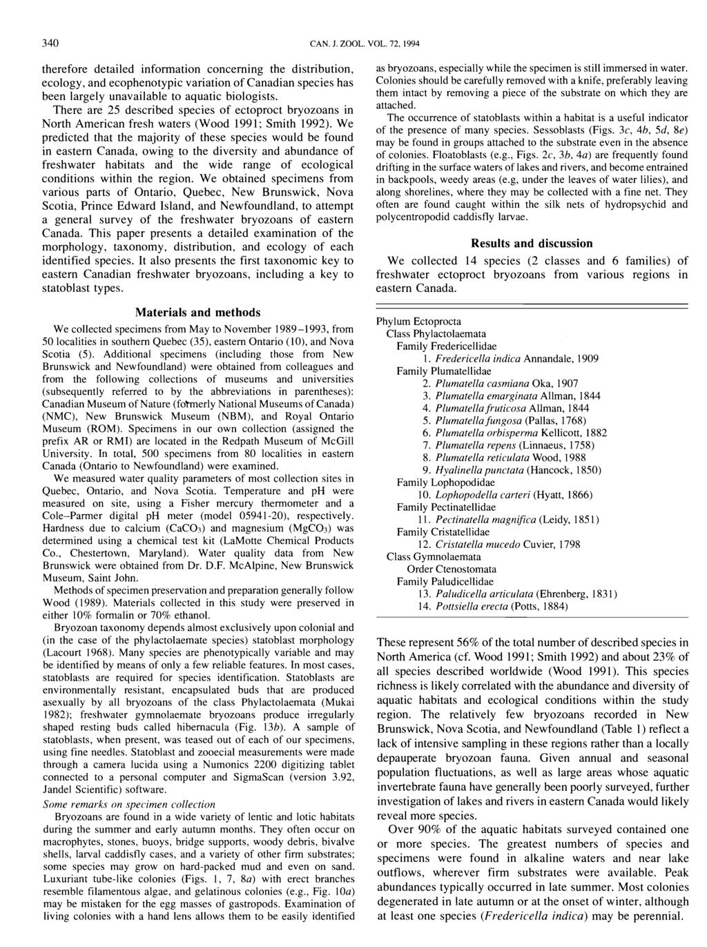 340 CAN. J. ZOOL. VOL. 72, 1994 therefore detailed information concerning the distribution, ecology, and ecophenotypic variation of Canadian species has been largely unavailable to aquatic biologists.