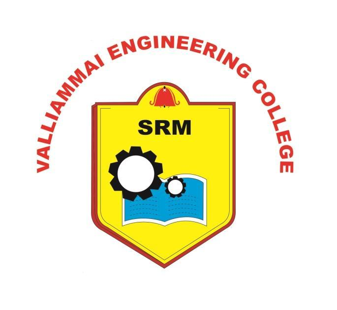 .VALLIAMMAI ENGINEERING COLLEGE SRM Nagar, Kattankulathur 603 203 DEPARTMENT OF GENERAL