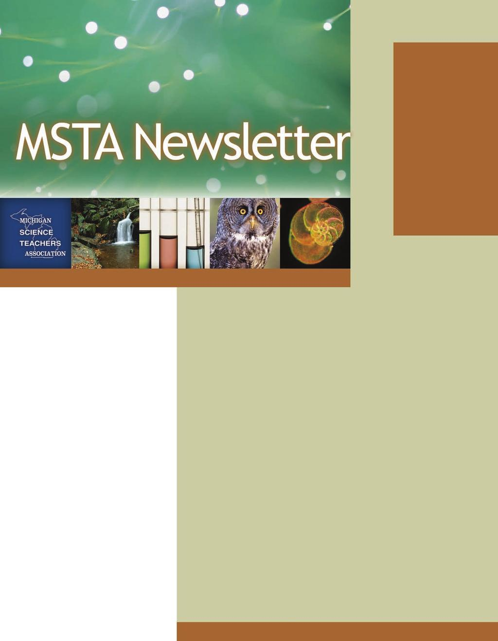 In this Issue From the Desk of the Executive Director 1 From the President s Desk 1 MSTA Position Statement on NGSS 1 Celestial Highlights 5 Molecular Modeling 12 Professional Opportunities 18 The