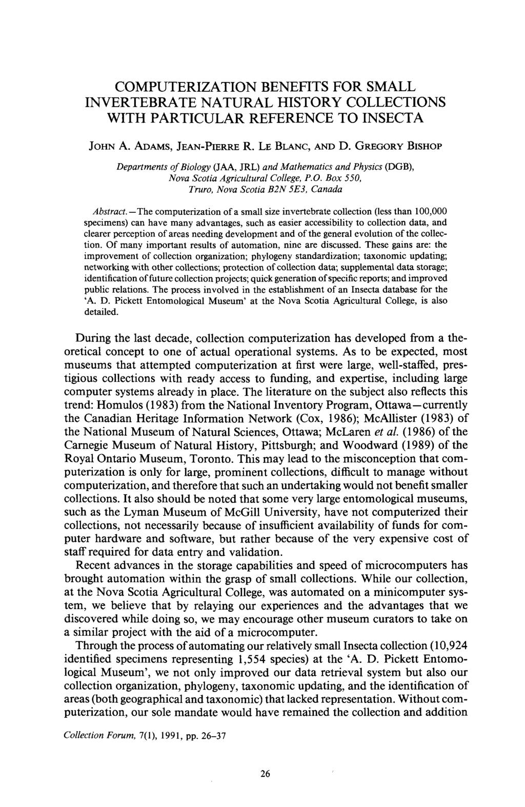 COMPUTERIZATION BENEFITS FOR SMALL INVERTEBRATE NATURAL HISTORY COLLECTIONS WITH PARTICULAR REFERENCE TO INSECTA JOHN A. ADAMS, JEAN-PIERRE R. LE BLANC, AND D.