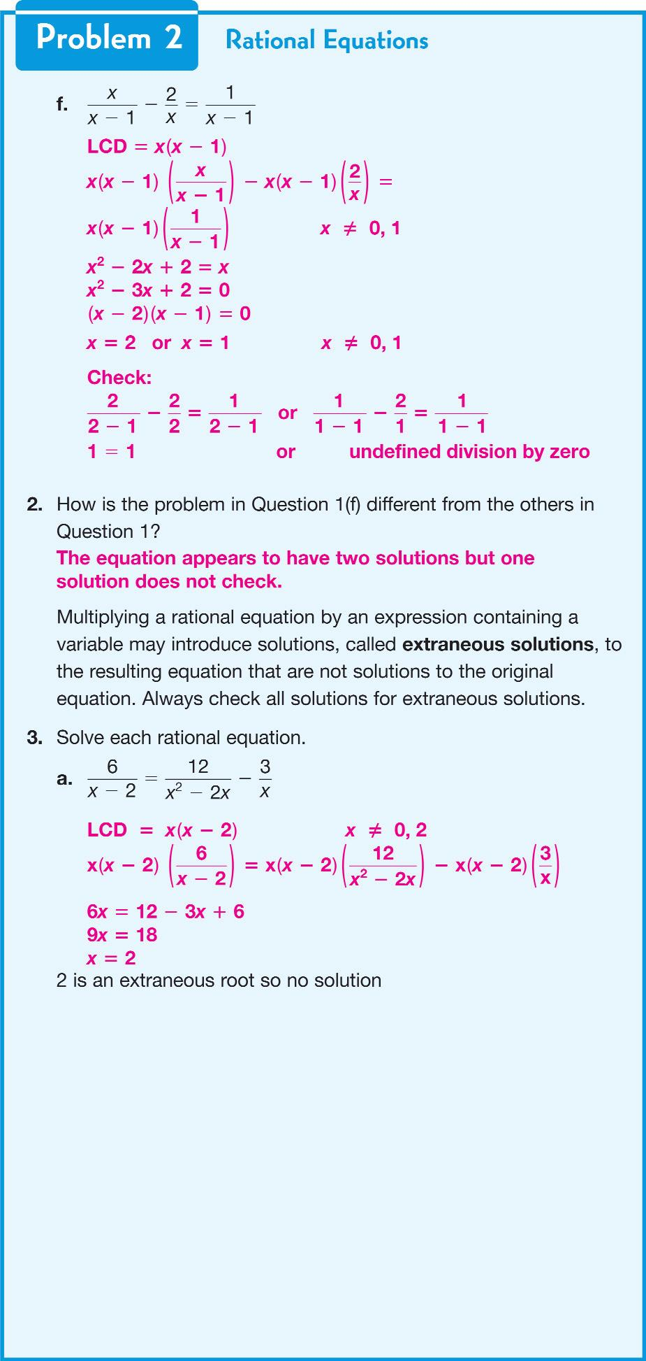 Explore Together Note Extraneous solutions are explained as solutions that result from multiplying a rational equation by an expression containing a variable and that are not