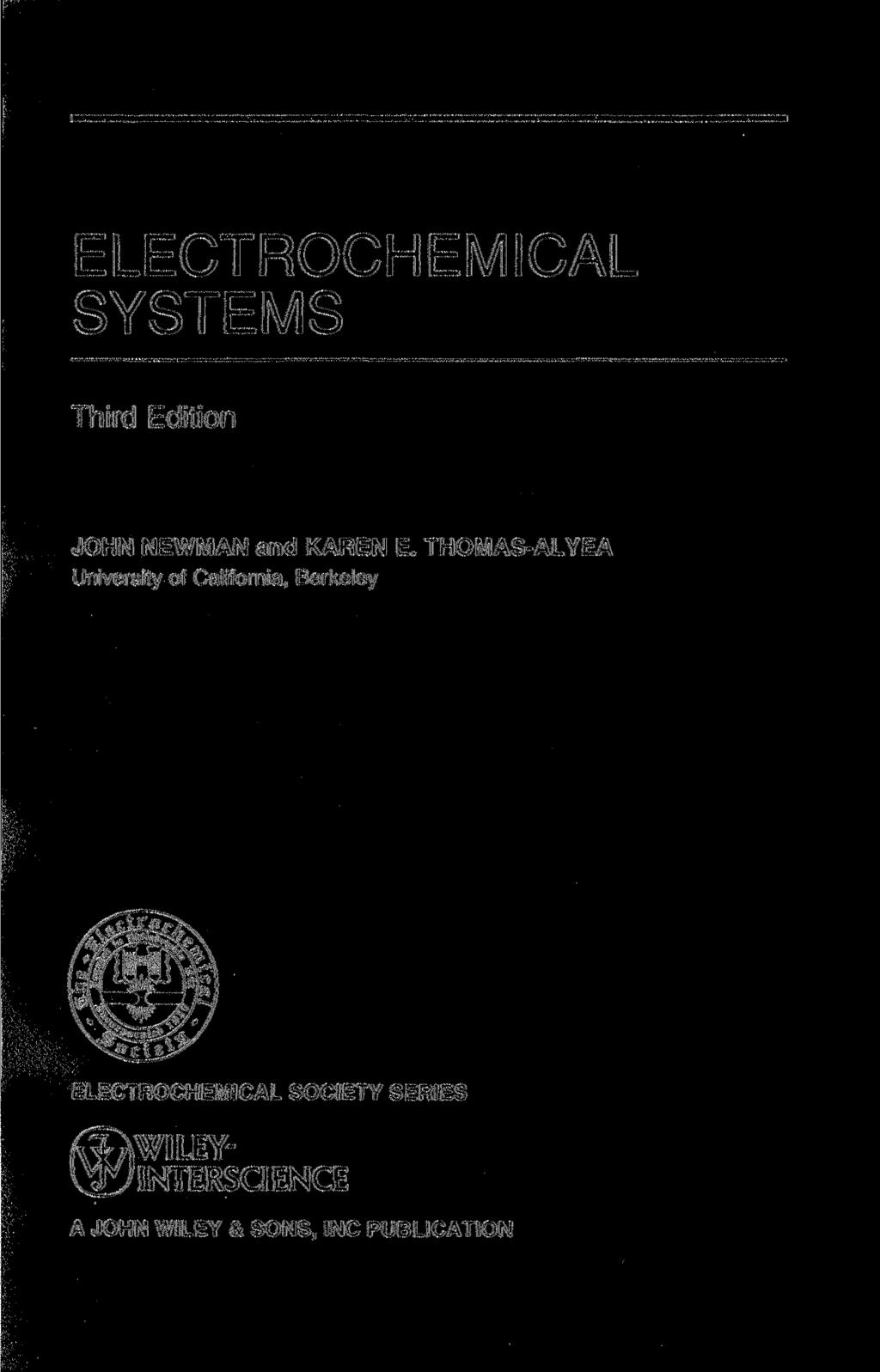 ELECTROCHEMICAL SYSTEMS Third Edition JOHN NEWMAN and KAREN E.