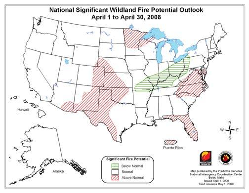 National Wildland Significant Fire Potential Outlook National Interagency Fire Center Predictive Services Issued: April 1, 2008 Next Issue: May 1, 2008 Wildland Fire Outlook April 2008 through July