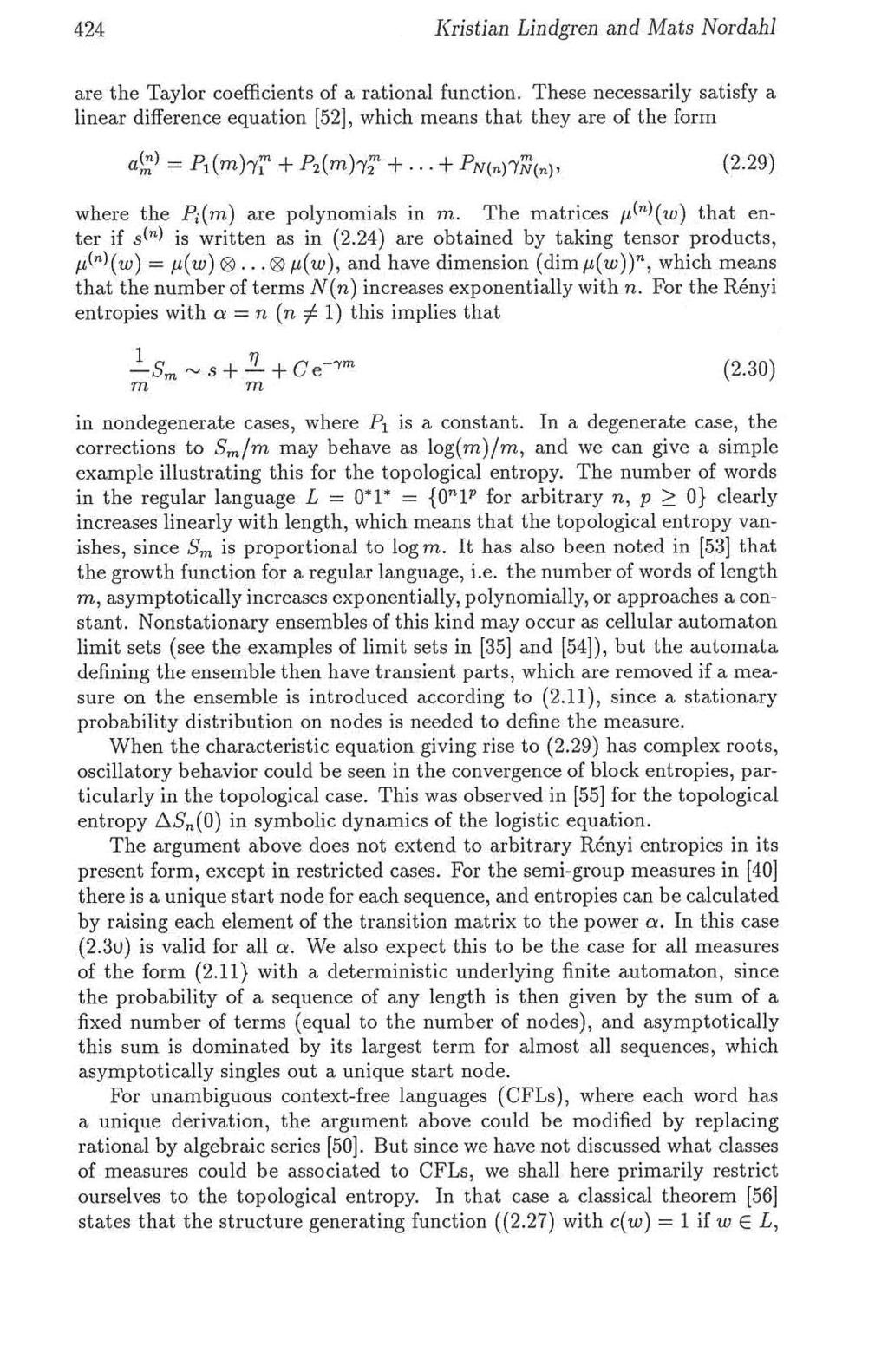 424 Kristian Lindgren and Mats Nordahl are t he Taylor coefficients of a rational function. These necessarily satisfy a linear difference equ ation [52], which means that they are of the form (2.