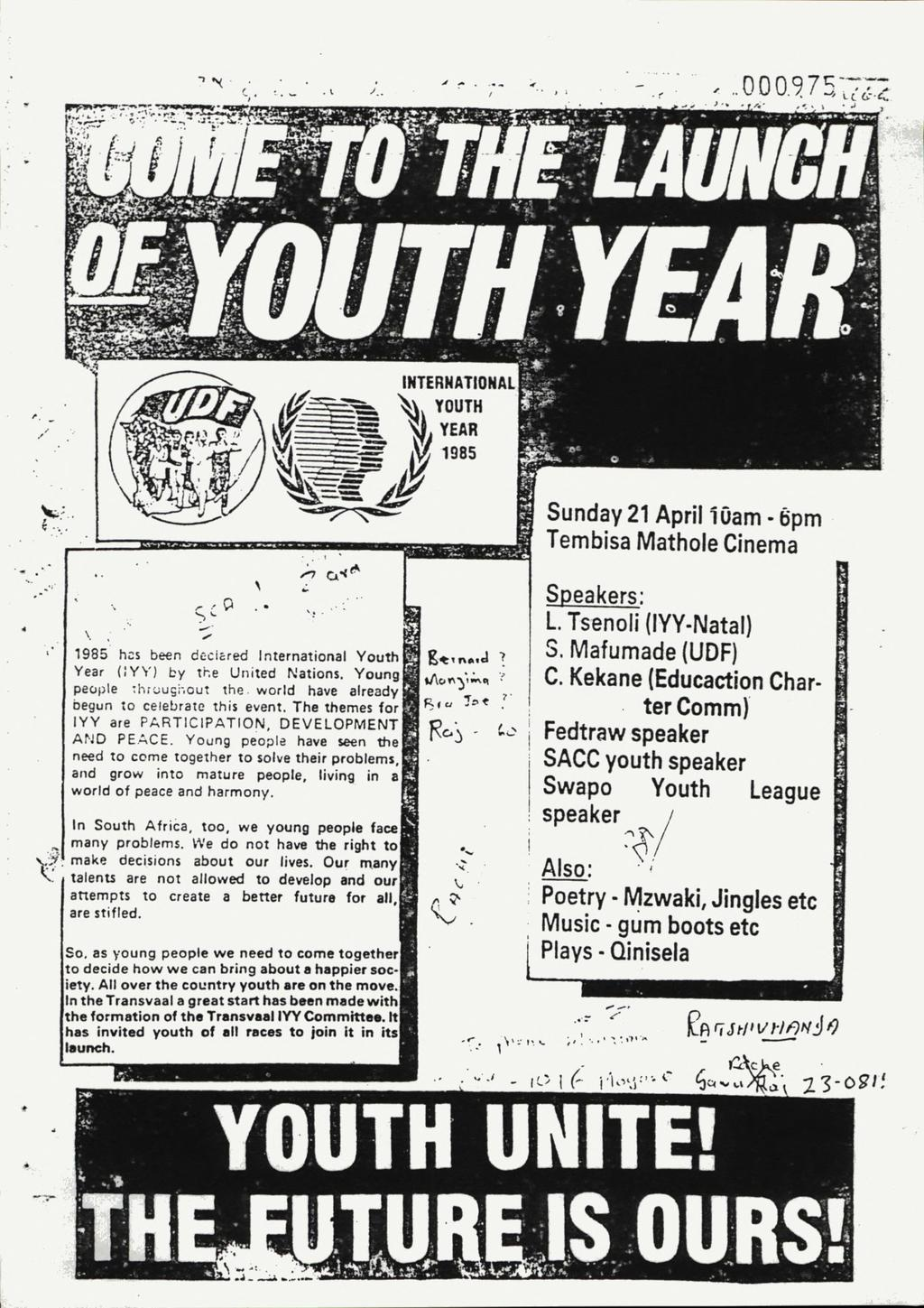 *..000.975: Sunday 21 April 10am - 6pm Tembisa Mathole Cinema 1985 hcs been declared International Youth Year ( IY Y ) by the United Nations.