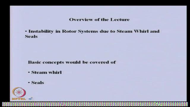 Theory and Practice of Rotor Dynamics Prof.