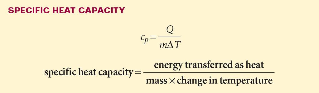 Heat Section 3 Specific Heat Capacity Specifc heat capacity (c p ) measures the amount of heat required to raise the temperature