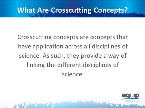 Crsscutting Cncepts Slide 10 Talking Pints Crsscutting cncepts have applicatins acrss all disciplines f science.