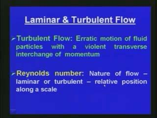 laminar flow? The laminar flow (Refer Slide Time: 18:15) we can see that the fluid moves in layers or laminas.
