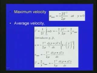 (Refer Slide Time: 52:42) Finally, we get an expression for the velocity variation and then we can see that with respect to velocity variation maximum at the center.