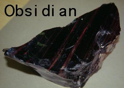 Obsidian Natural volcanic glass Forms when lava cools very quickly