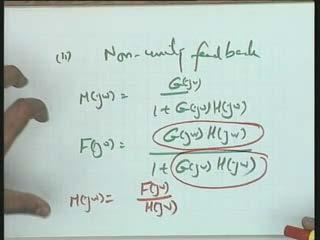 You see that in this particular case M(j omega) is equal to G(j omega) over 1 plus G(j omega) H(j omega).