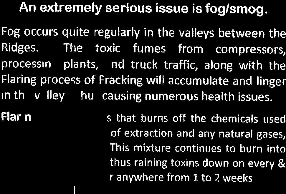 Thu toxic [times from compressors, processing phns, and truck traffic, along with the Flarinh process of Fracking wifl alcumulate and linger in the valleys,