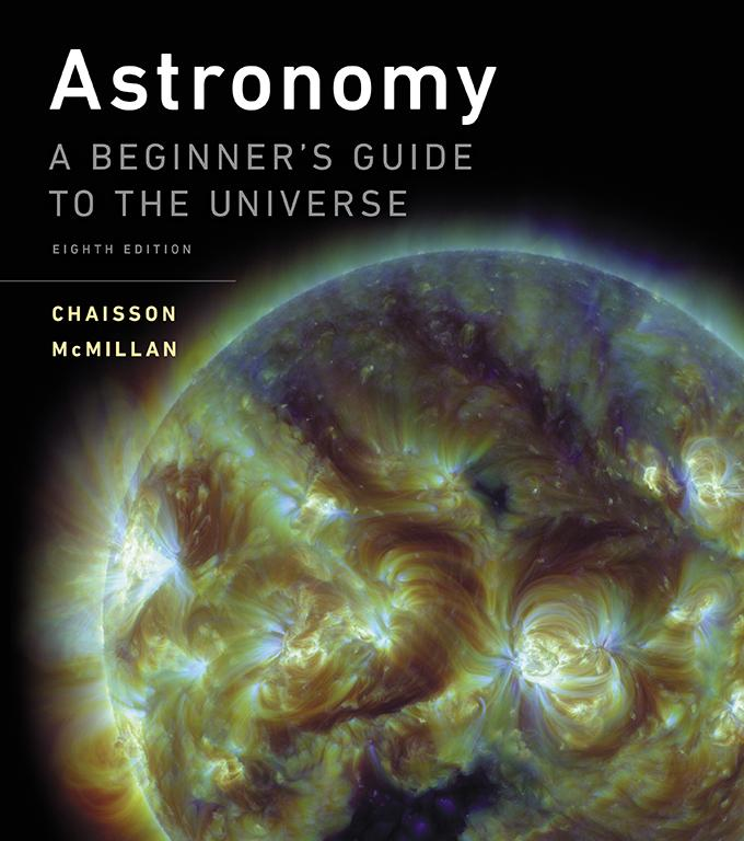 Astronomy A BEGINNER S GUIDE TO THE UNIVERSE EIGHTH