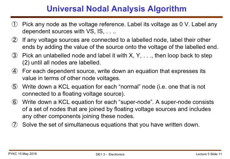 Let me recap. Here are the steps in nodal analysis. You would have realized that we have only used KCL in this example.