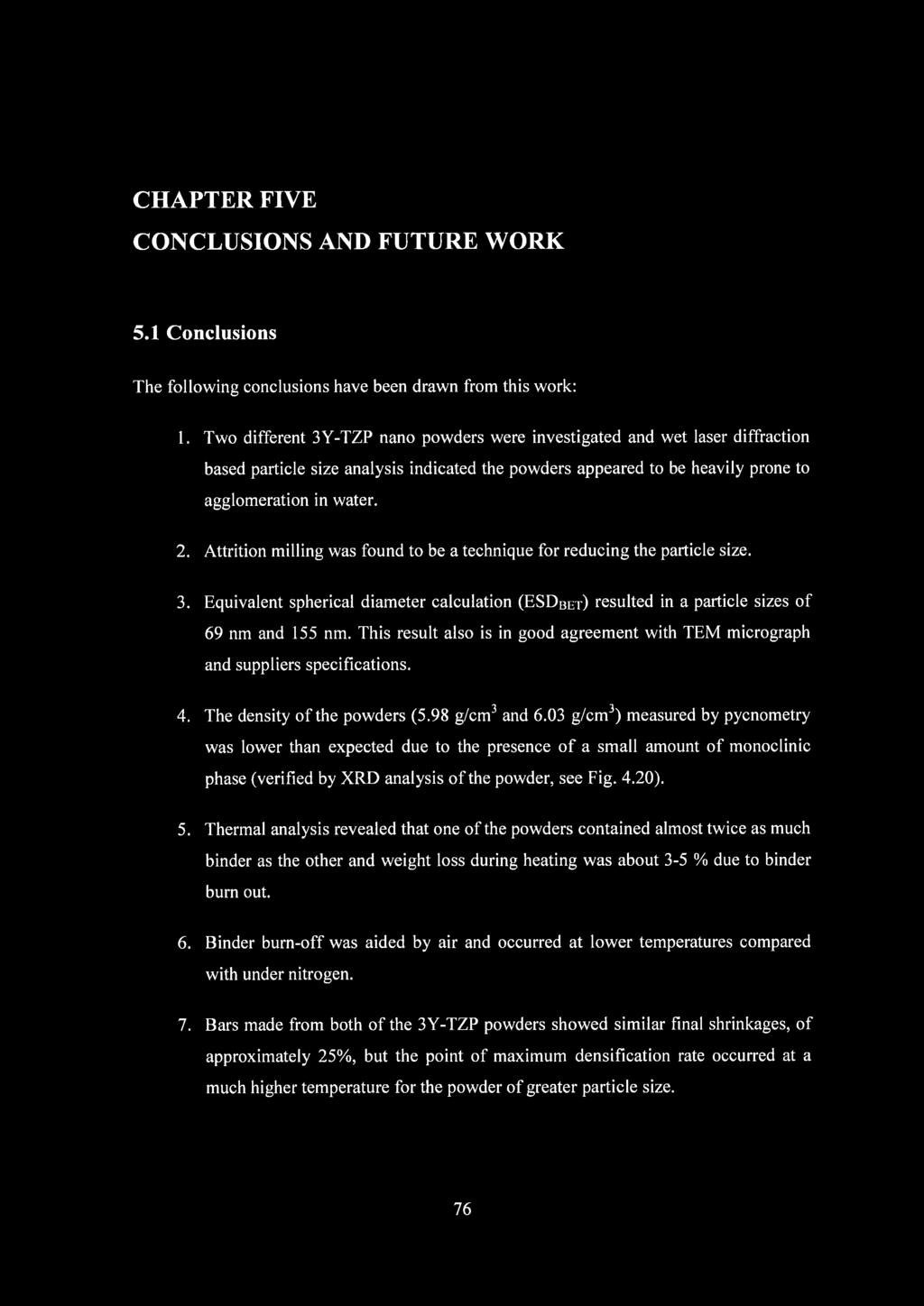 CHAPTER FIVE CONCLUSIONS AND FUTURE WORK 5.1 Conclusions The fo llo w in g conclusions have been drawn from this w ork: 1.