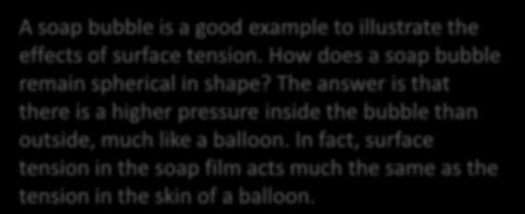 tension. How does a soap bubble remain spherical in shape?