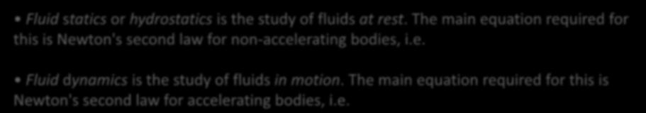 Next, what is Fluid mechanics? Mechanics is essentially the application of the laws of force and motion. Conventionally, it is divided into two branches, statics and dynamics.
